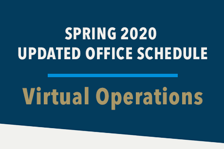 Spring 2020 Updated Office Schedule Virtual Operations